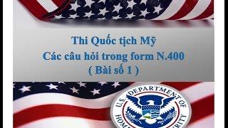 Thi Quốc tịch Mỹ - Luyện nghe - Các câu hỏi trong N400 (Bài số 1)