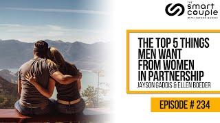 The Top 5 Things Men Want from Women in Partnership w/ Ellen Boeder - RelationshipSchool Podcast 234