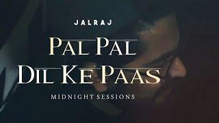 Pal Pal Dil Ke Paas   JalRaj   Sachet & Parampara   Midnight Sessions   Latest Hindi Cover 2020