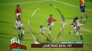 Argentina 6-0 Perú: ¿Qué pasó en el 78?