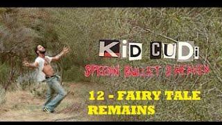 KID CUDI - FAIRY TALE REMAINS (SB2H) Sub.Español
