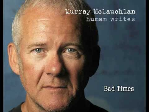 Murray McLauchlan - Human Writes