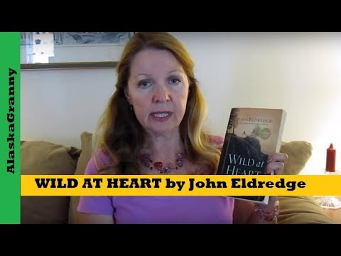WILD AT HEART by John Eldredge Book Review