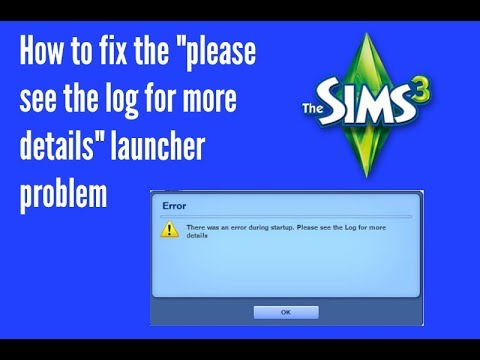 "How to fix the Sims 3 launcher problem ""error during startup please see log for more details"""