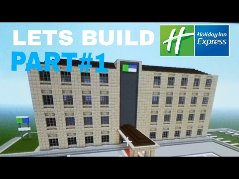 Minecraft LETS BUILD HOLIDAY INN EXPRESS HOTEL PART #1