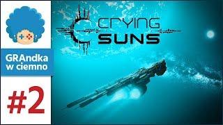 Crying Suns PL #2 [2/2] | Nie chciałbym mieć takiej Matki...