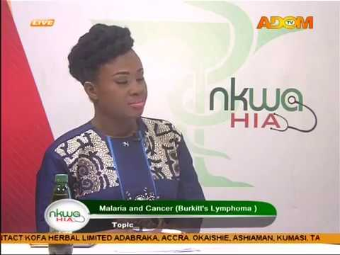 Malaria and Cancer - Nkwa Hia on Adom TV (18-9-17)