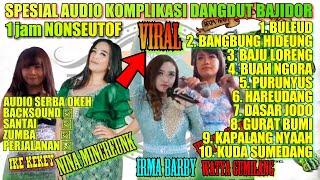 Download lagu SPESIAL MP3 KOMPLIKASI AUDIO DANGDUT BAJIDOR TRIPING ANTI GABUT