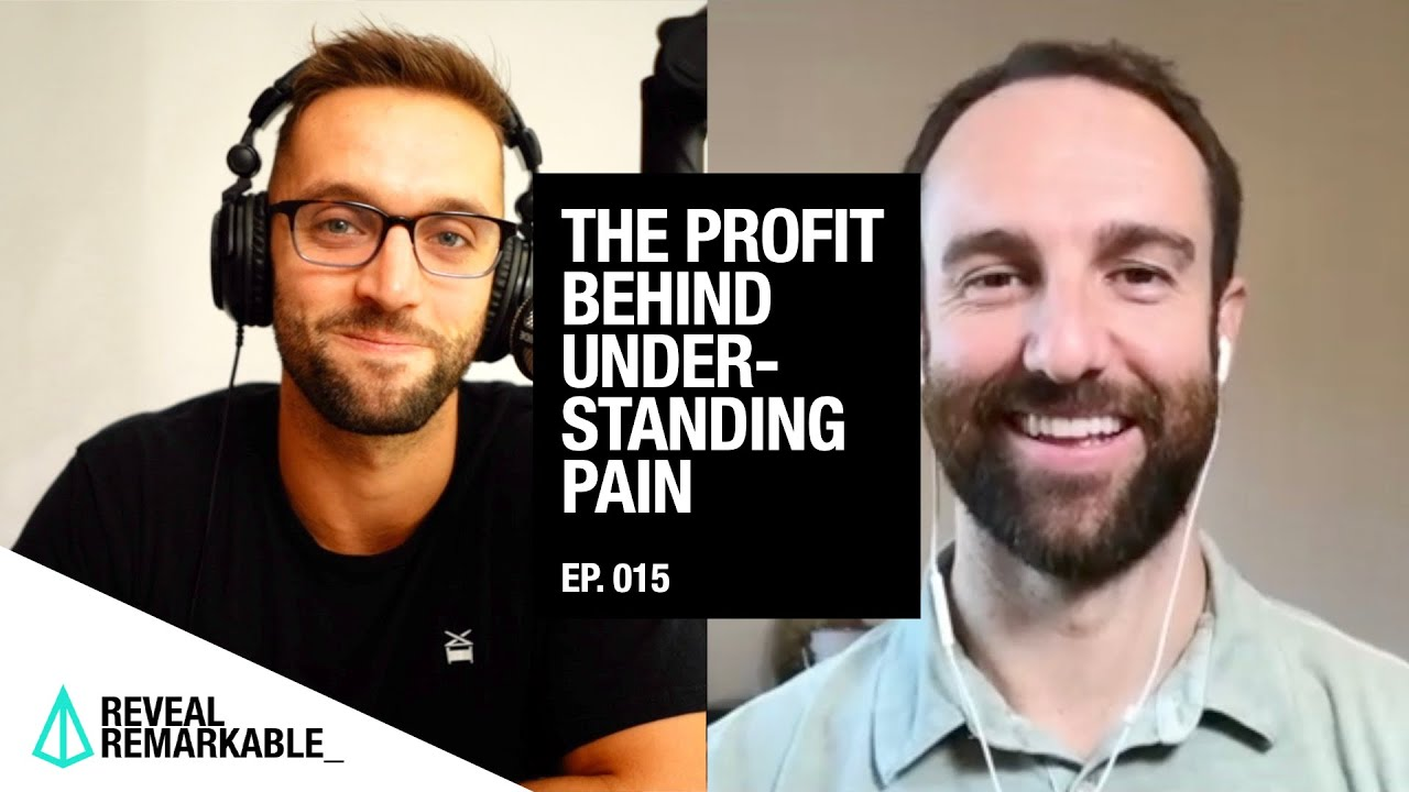 The Profit Behind Understanding Pain] | Reveal Remarkable: Ep.015