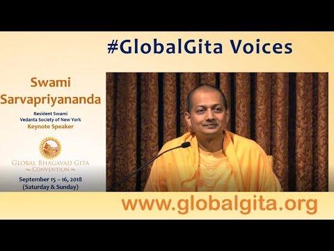 #GlobalGita Voices - Swami Sarvapriyananda - 2018 Global Bhagavad Gita Convention