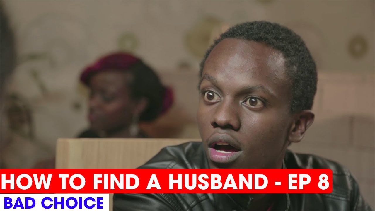 Download HOW TO FIND A HUSBAND EP8 -  BAD CHOICE  😂😂 - FULL EPISODE #HOWTOFINDAHUSBAND