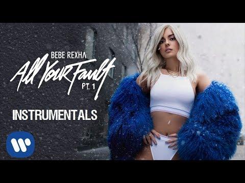 Bebe Rexha - All Your Fault: Pt.1 Full Album (Instrumentals)