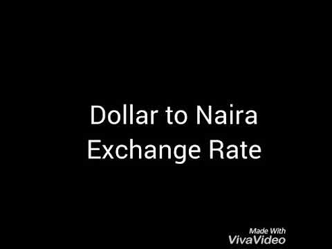 Dollar To Naira Exchange Rate