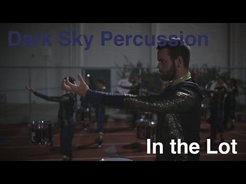 "Dark Sky Percussion 2017 ""In the Lot"" 