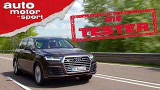 Audi Q7: Ist das schon Luxus? - Die Tester | auto motor und sport