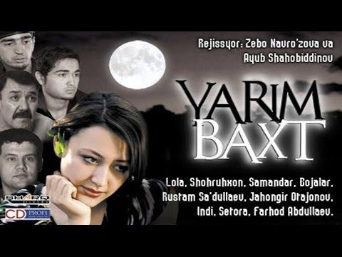 Yarim baxt (o'zbek film)   Ярим бахт (узбекфильм)