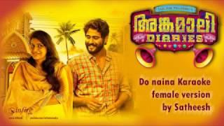 Do Naina Female Karaoke Version with Lyrics Cover - Angamali Diarees | Satheesh | Infire Media