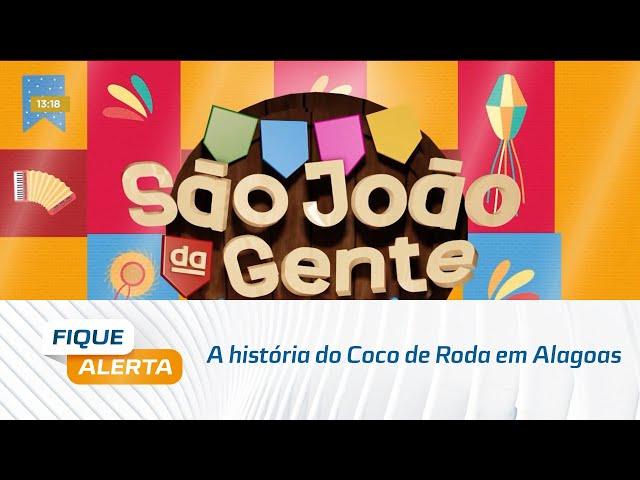 São João da Gente: A história do Coco de Roda em Alagoas