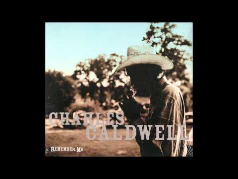 Charles Caldwell - I Know I Done You Wrong