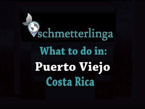 What to do in Puerto Viejo - My personal guide