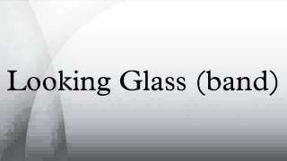 Looking Glass (band)