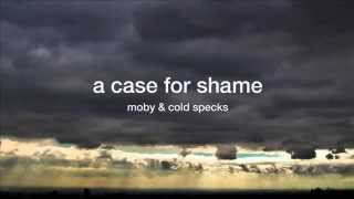 Moby & Cold Specks - A Case for Shame (Belka Remix)