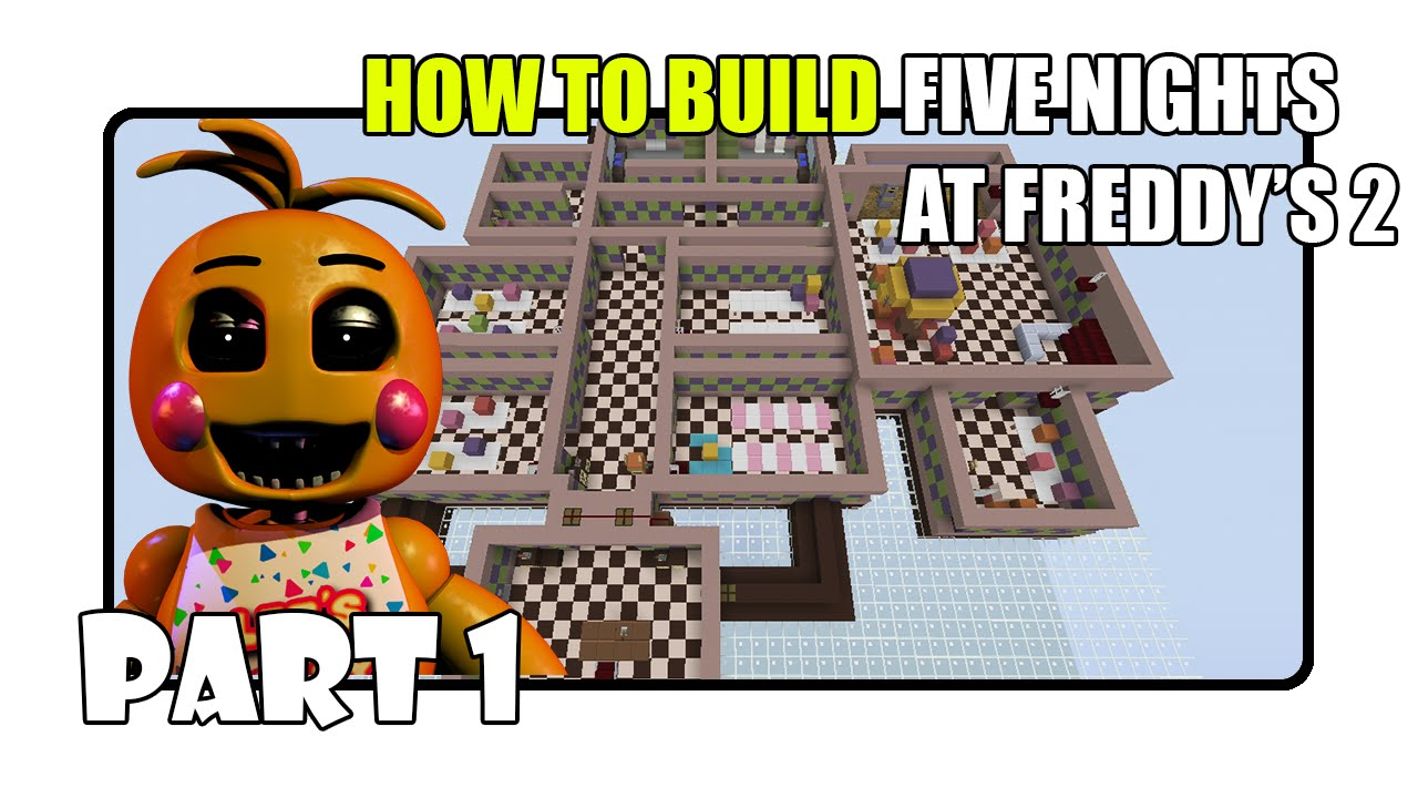 How To Build Five Nights At Freddy 39 S 2 Map In Minecraft