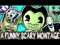 A FUNNY SCARY MONTAGE - APRIL 2017 - BENDY & MORE!