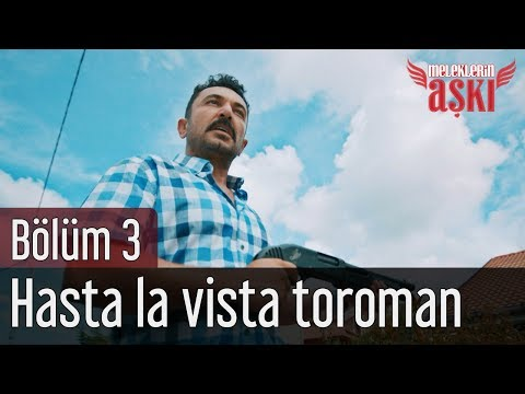 Meleklerin Aşkı 3. Bölüm - Hasta La Vista Toroman