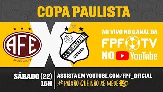 Ferroviária 0 x 2 Inter de Limeira - Copa Paulista 2018