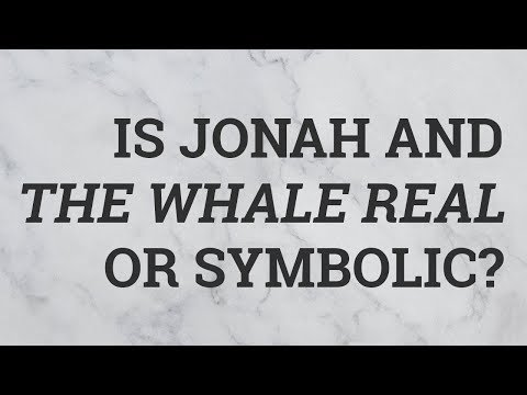 Is Jonah and the Whale Real or Symbolic?
