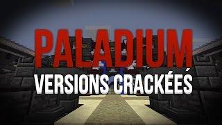 Pourquoi les versions crackées ne sont pas acceptées sur Paladium ? - Explications