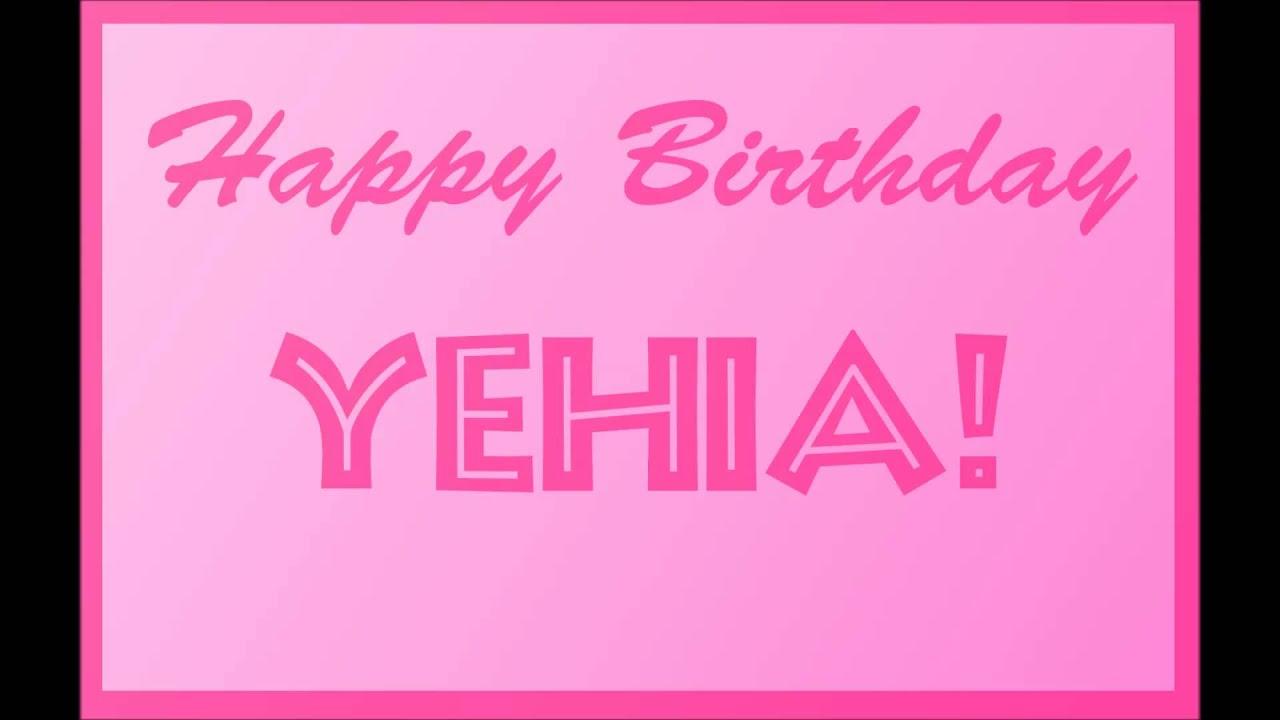 Happy Birthday Yehia
