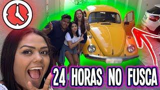 24 HORAS NO FUSCA !!!