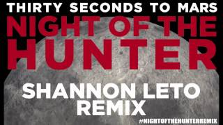 Play Night of the Hunter - Shannon Leto Remix