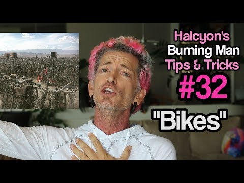 "Burning Man Tips & Tricks #32 ""BIKES"""