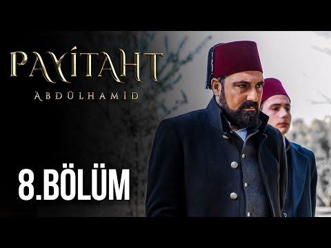Payitaht Abdülhamid 8. Bölüm