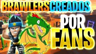 BRAWLERS creados por FANS  brawl stars | UN Dragon Mamadisimo  En brawl stars ?