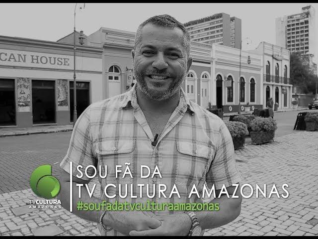 SOU FÃ DA TV CULTURA DO AMAZONAS #soufa - JOÃO FERNANDES