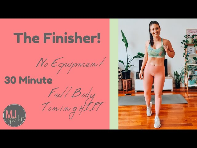 The FINISHER - 30 Minute - No Equipment - Full Body Toning HIIT