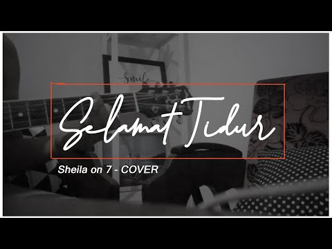 Sheila on 7 | selamat tidur (cover song)