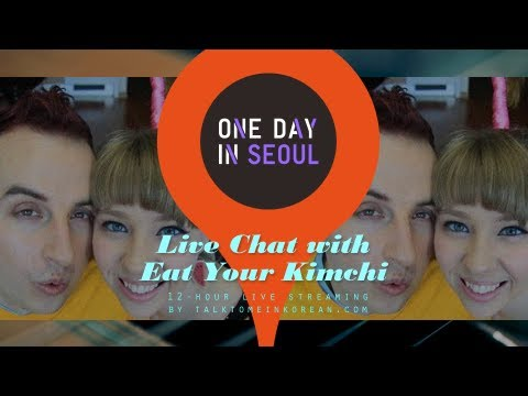 Live Chat with Eat Your Kimchi! - One Day In Seoul (3 Nov 2012)