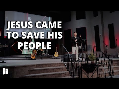 Jesus Came To Save His People