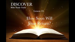 """12-26-2020 Lesson 10 """"How Soon Will Jesus Return"""""""