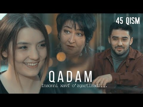 Qadam (o'zbek Serial) | Кадам (узбек сериал) 45-qism