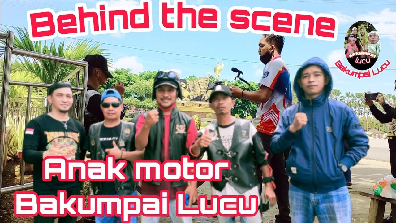 Behind the scene Anak motor Bakumpai Lucu