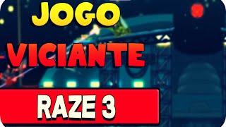 Jogo Viciante - Raze 3
