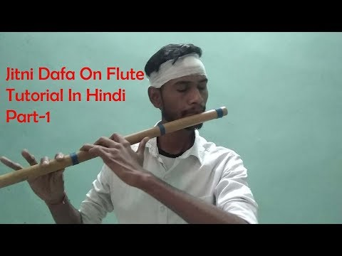 Tutorial Jitni Dafa Dekhu Tujhe Flute In Hindi
