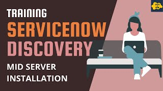 #3 MID Server Installation in ServiceNow | ServiceNow Discovery Training | How to install MID Server
