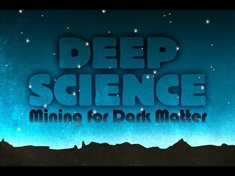 Public Lecture—Deep Science: Mining for Dark Matter